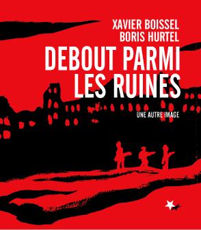 """""""couverture de Debout parmi les ruines"""""""